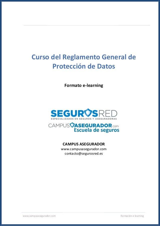 www.campusasegurador.com Formación e-learning Curso del Reglamento General de Protección de Datos Formato e-learning CAMPU...