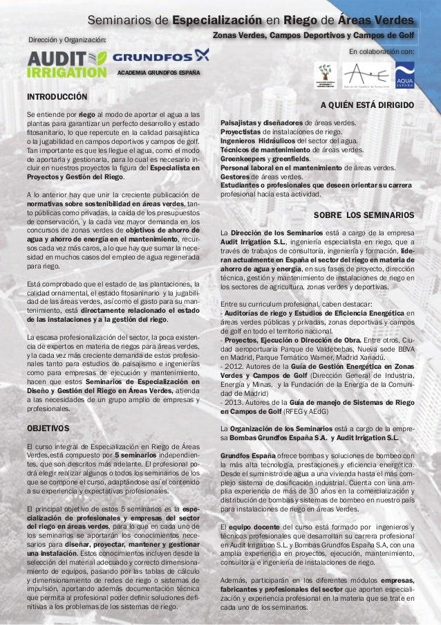 Dirección y Organización: ACADEMIA GRUNDFOS ESPAÑA Seminarios de Especialización en Riego de Áreas Verdes Zonas Verdes, Ca...