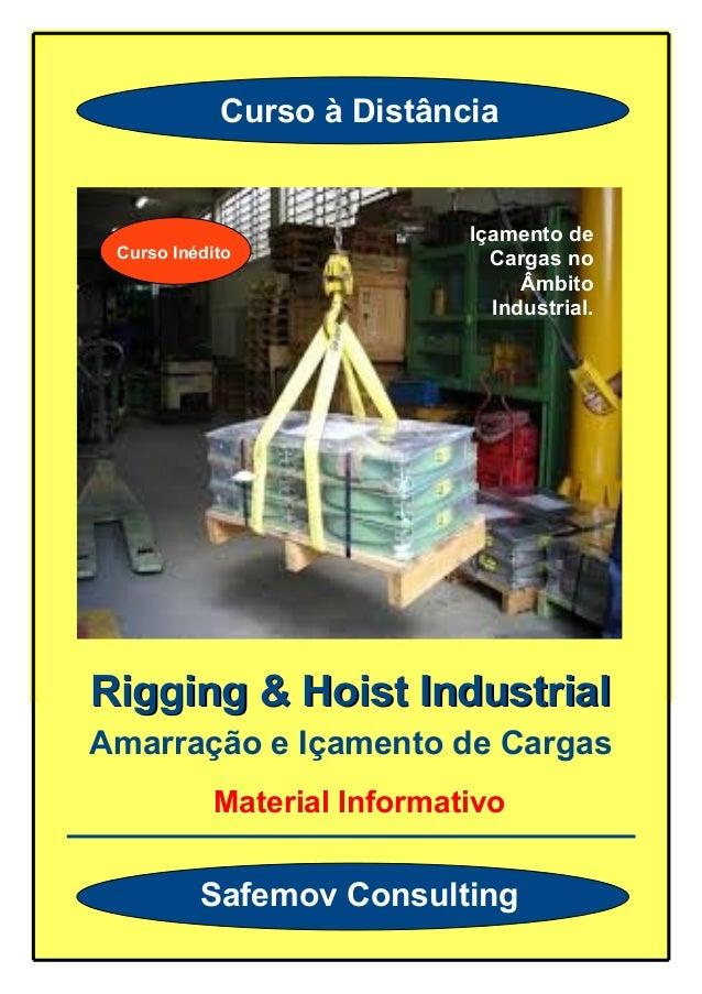 Curso à Distância  Curso Inédito  Içamento de  Cargas no  Âmbito  Industrial.  RRiiggggiinngg && HHooiisstt IInndduussttrr...