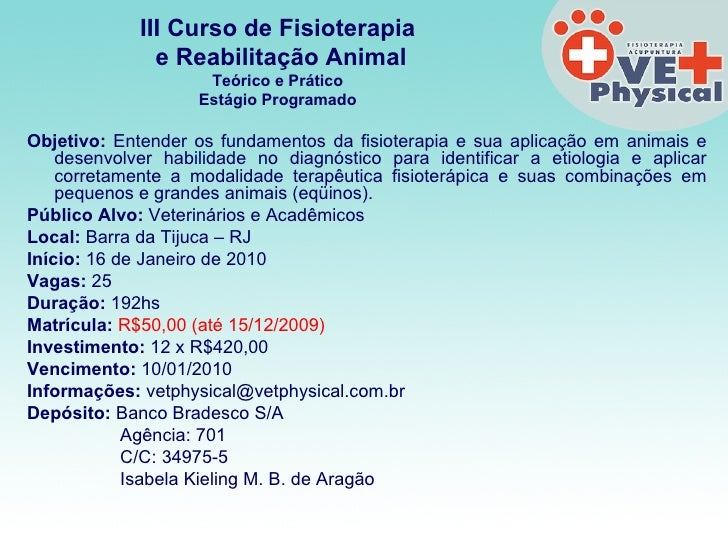<ul><li>Objetivo:  Entender os fundamentos da fisioterapia e sua aplicação em animais e desenvolver habilidade no diagnóst...