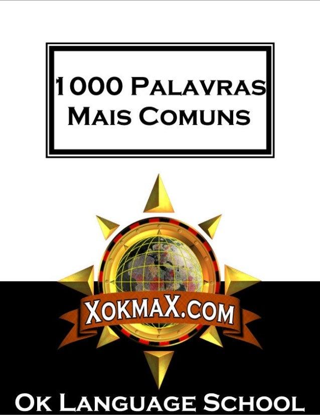 As 1000 Palavras Mais Comuns Em Inglês Sistema de Sucesso de Inglês – http://www.xokmax.com 1000 Palavras As Mil Palavras ...