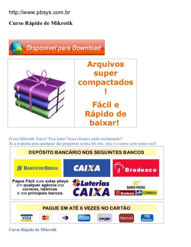 http://www.pbsys.com.brCurso Rápido de Mikrotik                                           Arquivos                        ...