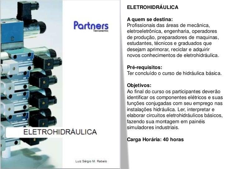 ELETROHIDRÁULICAA quem se destina:Profissionais das áreas de mecânica,eletroeletrônica, engenharia, operadoresde produção,...