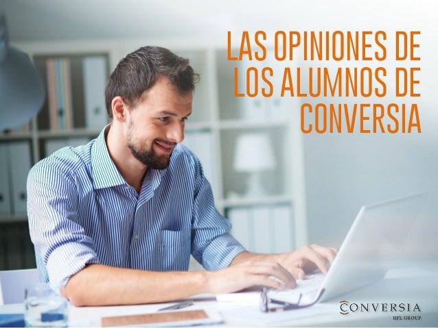 LAS OPINIONES DE LOS ALUMNOS DE CONVERSIA