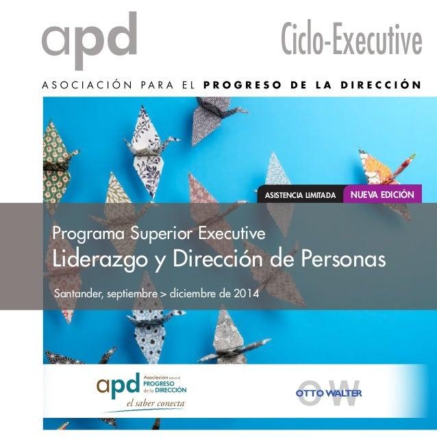 Programa Superior Executive Liderazgo y Dirección de Personas ASISTENCIA LIMITADA NUEVA EDICIÓN Santander, septiembre > di...
