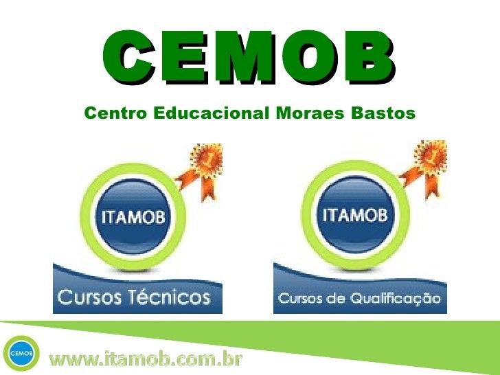 CEMOB Centro Educacional Moraes Bastos