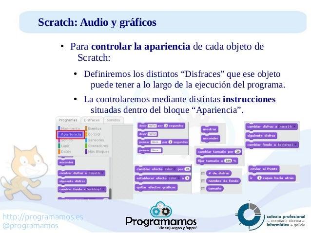 http://programamos.es @programamos Scratch: Audio y gráficos ● Para controlar la apariencia de cada objeto de Scratch: ● D...