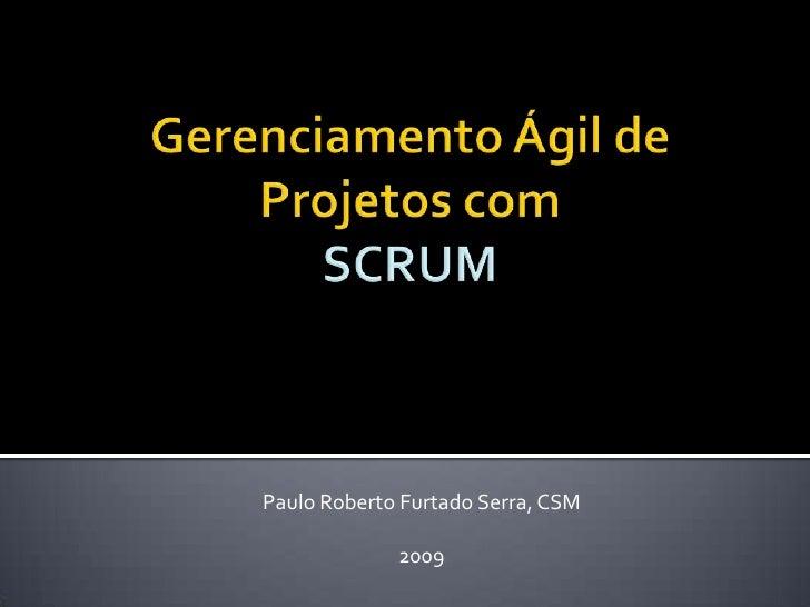 Paulo Roberto Furtado Serra, CSM               2009