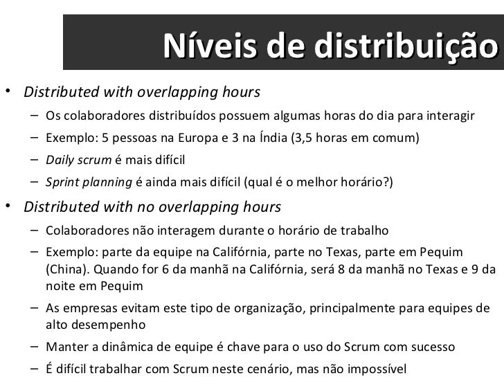 Níveis de distribuição <ul><li>Distributed with overlapping hours </li></ul><ul><ul><li>Os colaboradores distribuídos poss...