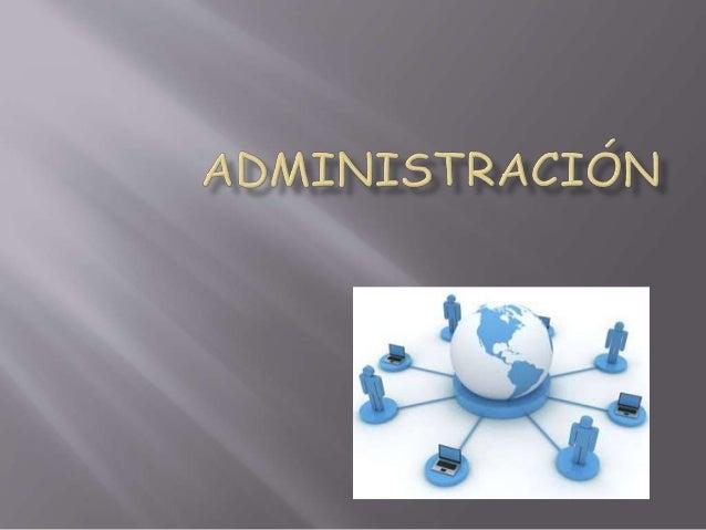 La administración es muy importante en las empresas  se podría decir que es indispensable para llegar al  éxito:  La admin...