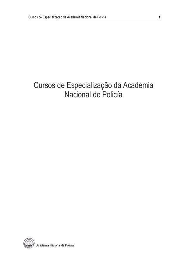 Cursos de Especialização da Academia Nacional de Polícia 1 Cursos de Especialização da Academia Nacional de Policía Academ...