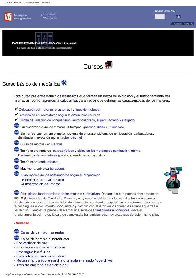 Los sitios Webmaster buscar en la web Cursos Curso básico de mecánica Este curso pretende definir los elementos que forman...