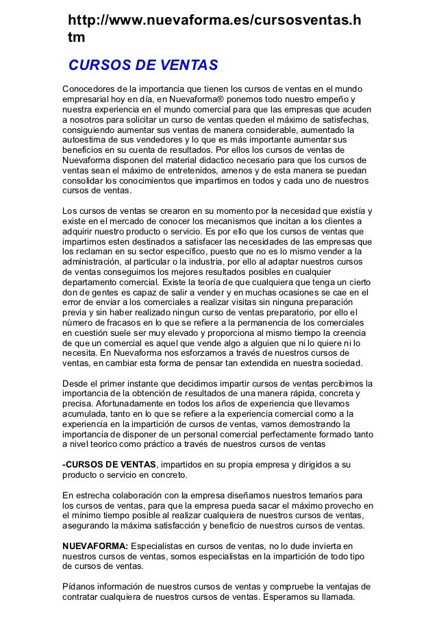 http://www.nuevaforma.es/cursosventas.h tm CURSOS DE VENTASConocedores de la importancia que tienen los cursos de ventas e...