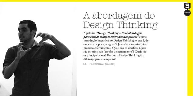 """A abordagem do Design Thinking 1h PALESTRA (gratuita) A palestra """"Design Thinking – Uma abordagem para cocriar soluções ce..."""