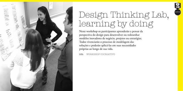 Design Thinking Lab, learning by doing 18h WORKSHOP COCRIATIVO Neste workshop os participantes aprenderão a pensar da pers...