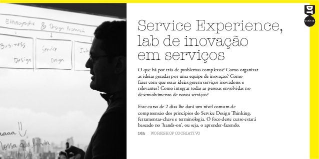 Service Experience, lab de inovação em serviços 16h WORKSHOP COCRIATIVO O que há por trás de problemas complexos? Como org...