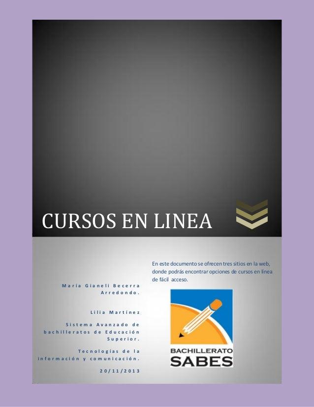 CURSOS EN LINEA En este documento se ofrecen tres sitios en la web, donde podrás encontrar opciones de cursos en línea de ...