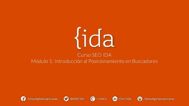 Curso SEO IDA Módulo 1: Introducción al Posicionamiento en Buscadores