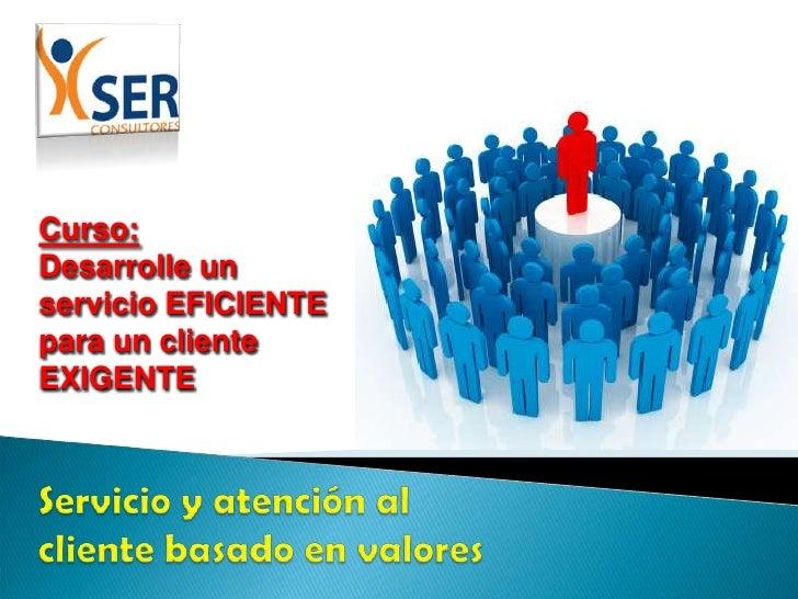 Curso servicio y atencion al cliente basado en valores   EVALUAR