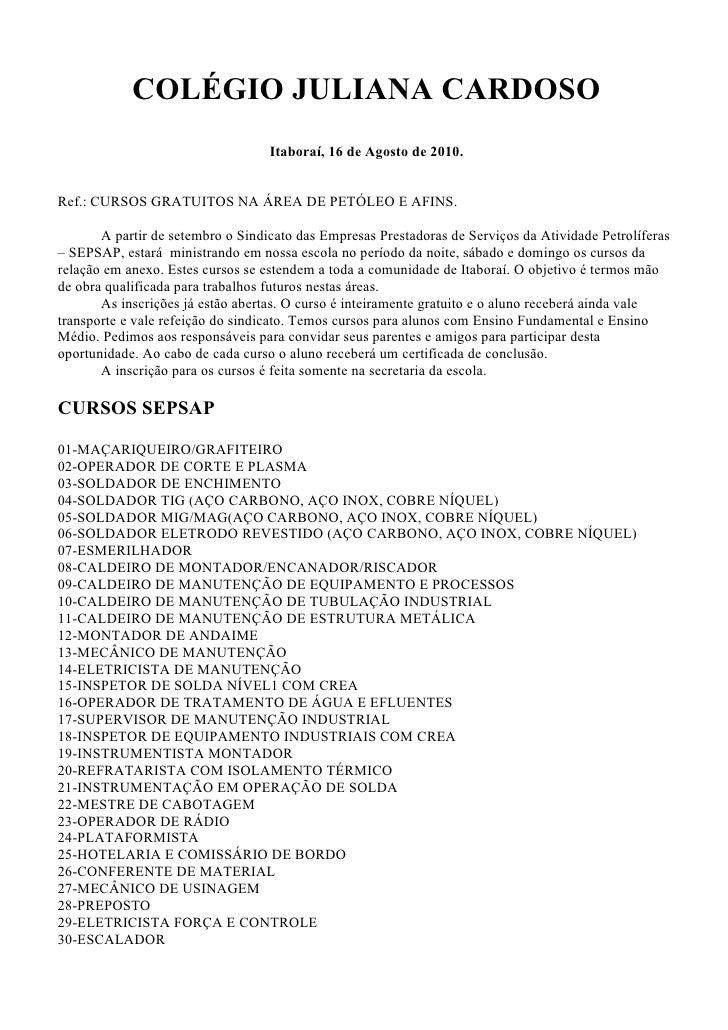 COLÉGIO JULIANA CARDOSO                                    Itaboraí, 16 de Agosto de 2010.   Ref.: CURSOS GRATUITOS NA ÁRE...