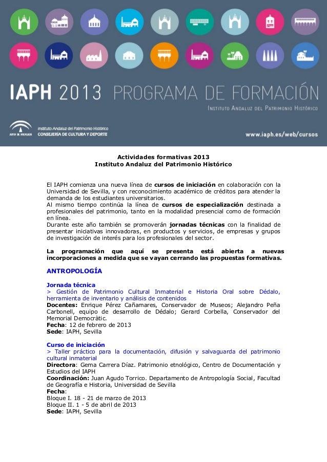 Actividades formativas 2013                Instituto Andaluz del Patrimonio HistóricoEl IAPH comienza una nueva línea de c...