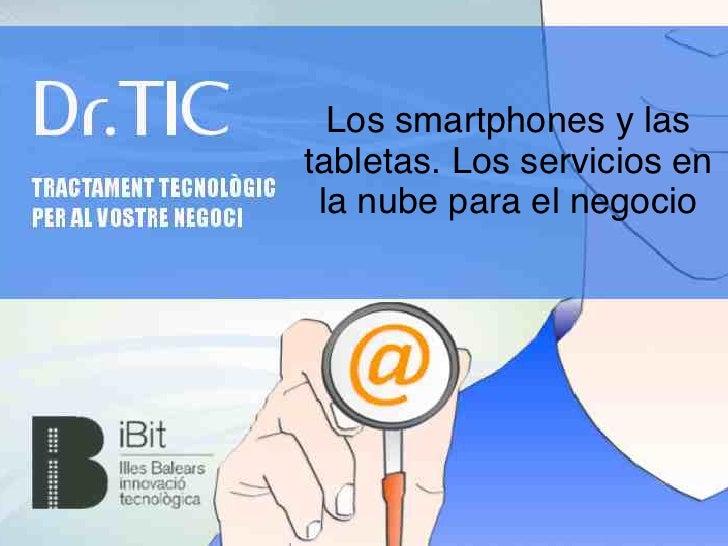 Los smartphones y lastabletas. Los servicios en la nube para el negocio