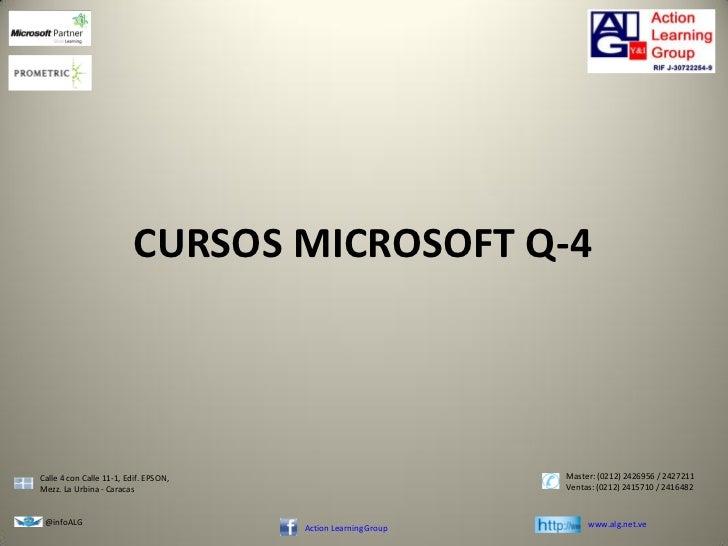 CURSOS MICROSOFT Q-4Calle 4 con Calle 11-1, Edif. EPSON,                           Master: (0212) 2426956 / 2427211Mezz. L...