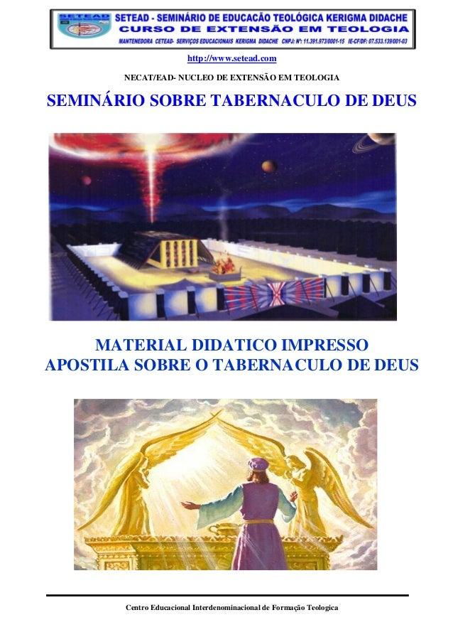 http://www.setead.com NECAT/EAD- NUCLEO DE EXTENSÃO EM TEOLOGIA  SEMINÁRIO SOBRE TABERNACULO DE DEUS  MATERIAL DIDATICO IM...