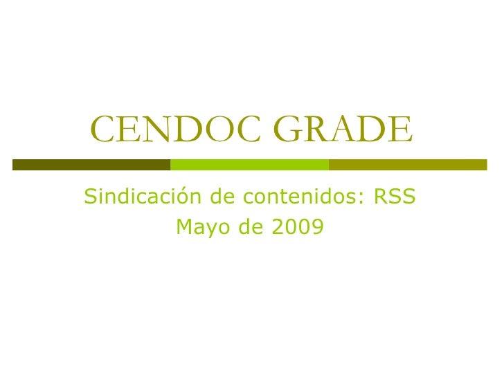 CENDOC GRADE Sindicación de contenidos: RSS Mayo de 2009