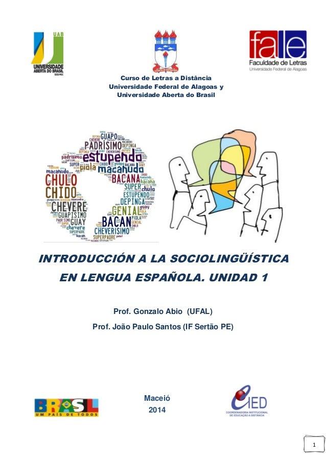 1  Curso de Letras a Distância  Universidade Federal de Alagoas y Universidade Aberta do Brasil  INTRODUCCIÓN A LA SOCIOLI...