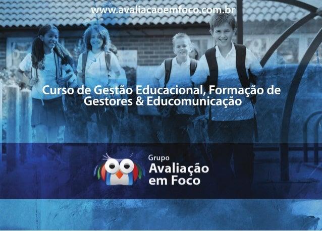 CursodeGestãoEducacional,FormaçãodeGestores&EducomunicaçãoCursodeGestãoEducacional,FormaçãodeGestores&EducomunicaçãoCursod...