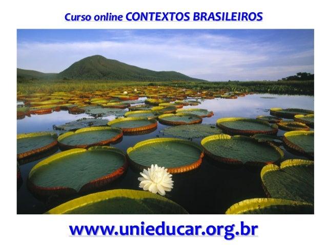 Curso online CONTEXTOS BRASILEIROS  www.unieducar.org.br
