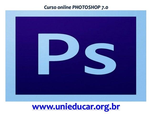 Curso online PHOTOSHOP 7.0  www.unieducar.org.br