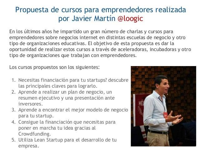 Cursos para emprendedores Javier Martín 2017 Slide 2