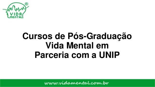 Cursos de Pós-Graduação Vida Mental em Parceria com a UNIP