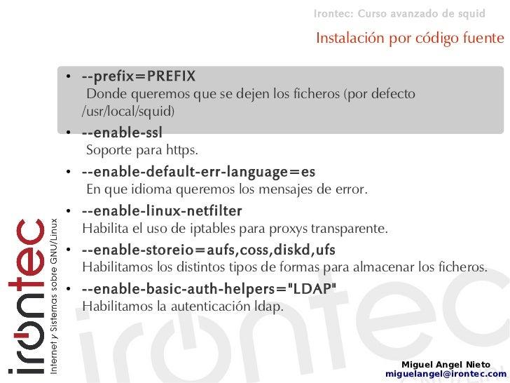 Irontec: Curso avanzado de squid                                              Instalación por código fuente  ●   --prefix=...