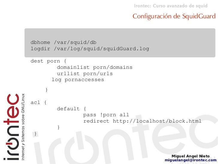 Irontec: Curso avanzado de squid                                    Configuración de SquidGuard   dbhome /var/squid/db log...