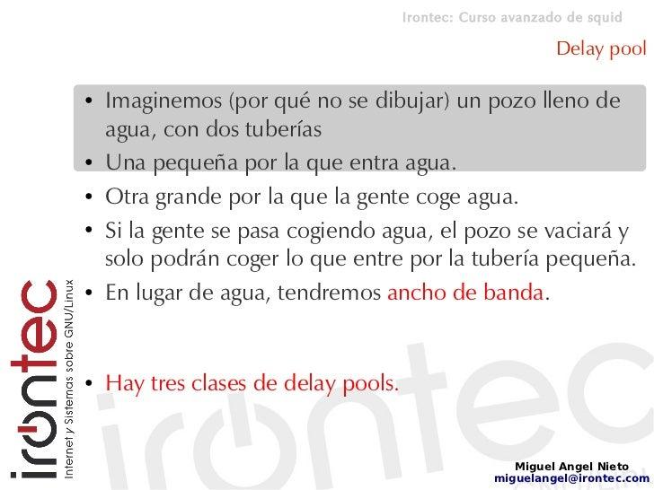Irontec: Curso avanzado de squid                                                              Delay pool  ●   Imaginemos (...