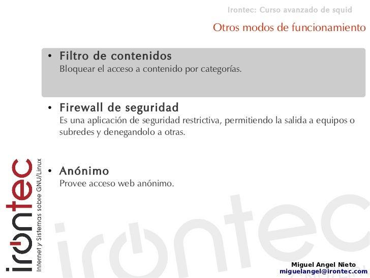 Irontec: Curso avanzado de squid                                             Otros modos de funcionamiento  ●   Filtro de ...