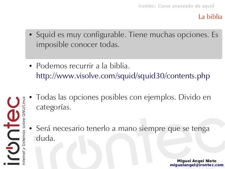 Irontec: Curso avanzado de squid                                                            La biblia  ●   Squid es muy co...