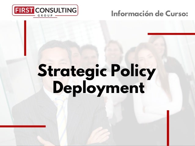 Strategic Policy Deployment Informaci�n de Curso: