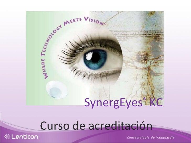 Curso de acreditación SynergEyes ®  KC