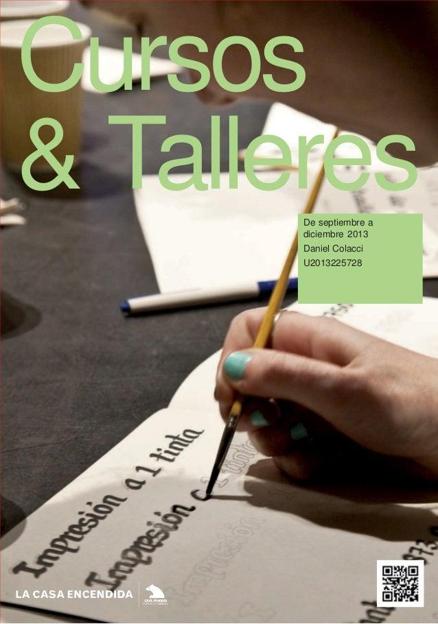 Cursos & Talleres De septiembre a diciembre 2013 Daniel Colacci U2013225728  1