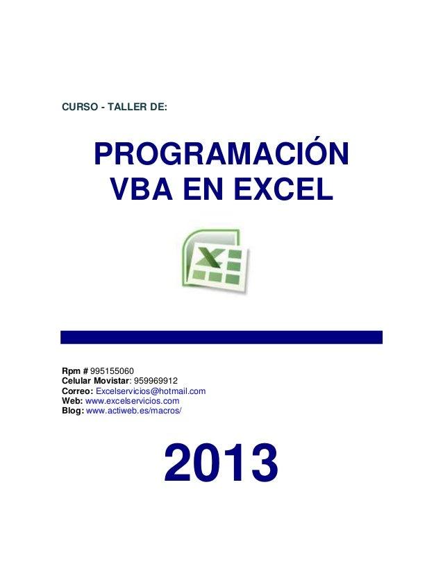 CURSO - TALLER DE:       PROGRAMACIÓN        VBA EN EXCELRpm # 995155060Celular Movistar: 959969912Correo: Excelservicios@...