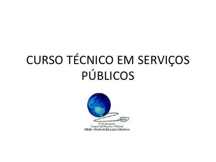 CURSO TÉCNICO EM SERVIÇOS        PÚBLICOS