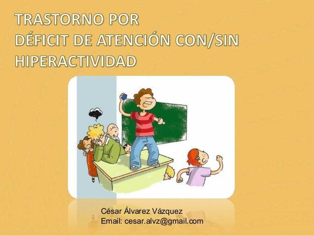 César Álvarez Vázquez Email: cesar.alvz@gmail.com