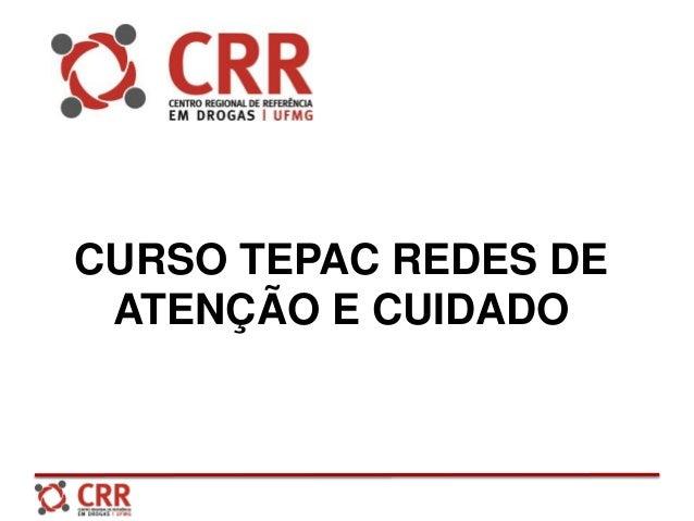 CURSO TEPAC REDES DE ATENÇÃO E CUIDADO