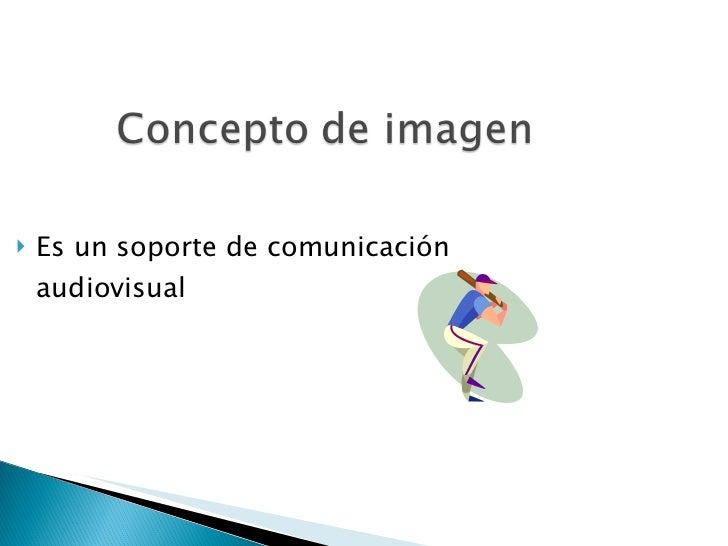 <ul><li>Es un soporte de comunicación audiovisual </li></ul>