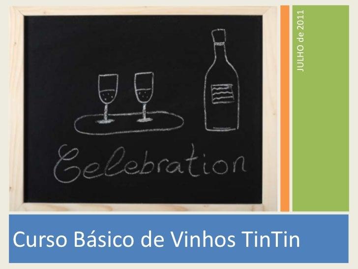 Curso Básico de Vinhos TinTin<br /> JULHO de 2011<br />
