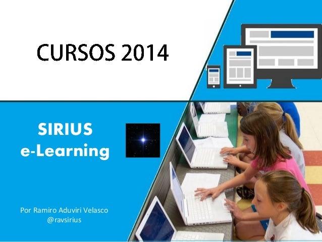 SIRIUS e-Learning  Por Ramiro Aduviri Velasco @ravsirius